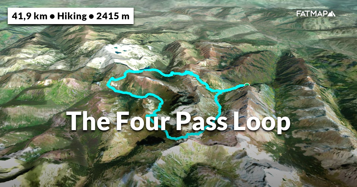 The Four Pass Loop Outdoor map and Guide | FATMAP